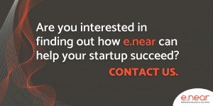 Are you interested in finding out how e.near can help your startup succeed?