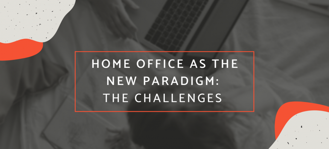 Home Office as the New Paradigm: The Challenges