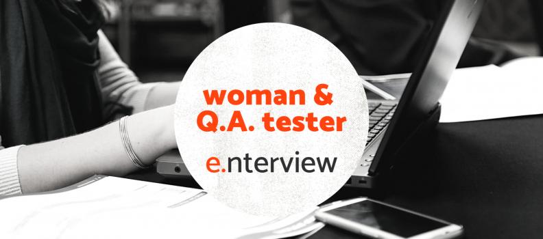 Woman & Quality Assurance Tester e.nterview