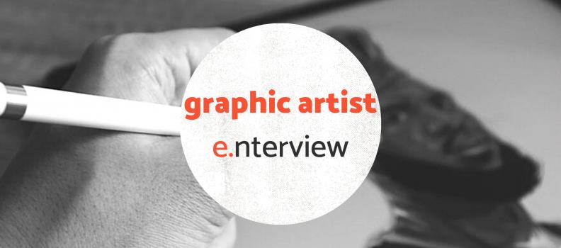 e.nterview – Graphic Artist