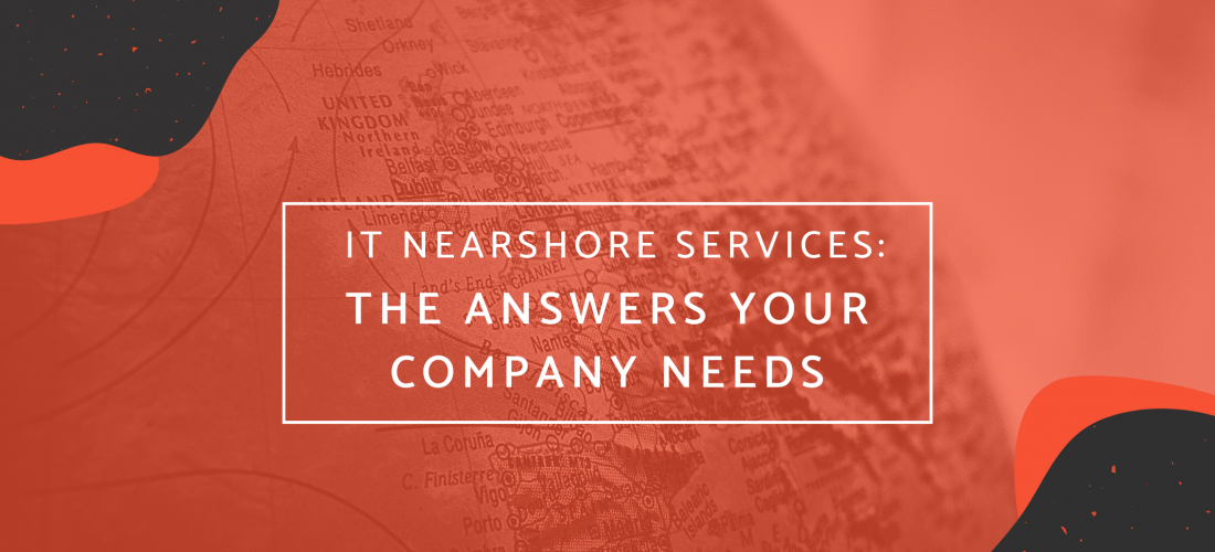 Software Development Nearshore Services: The answers your company needs
