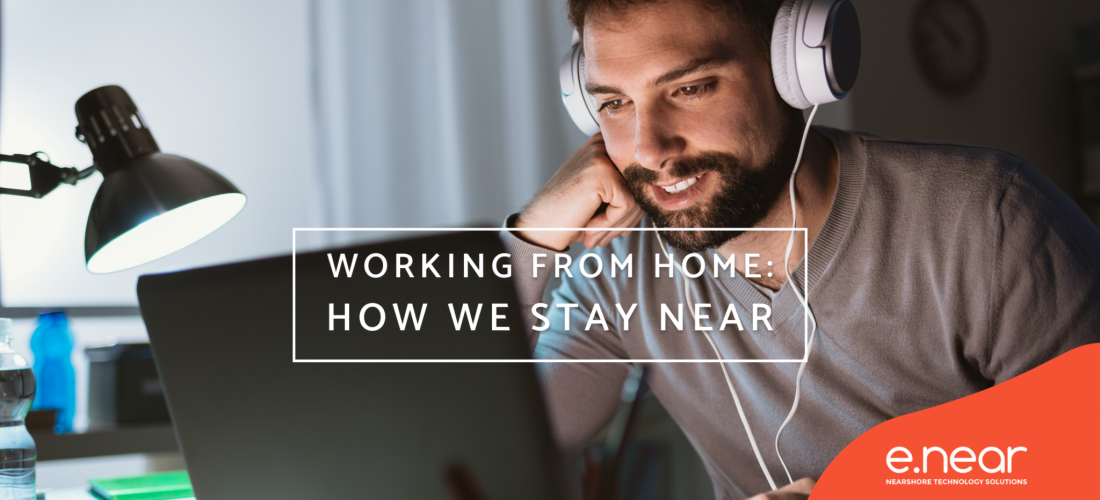 Working from Home: How we stay near